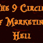 The 9 Circles of Marketing Hell: Do You Have Your Ticket? (Infographic)
