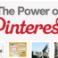 The Ultimate Guide to the Power of Pinterest (Infographic)