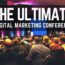 The Ultimate Guide to 2016 Digital Marketing Conferences
